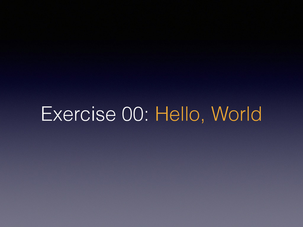 Exercise 00: Hello, World
