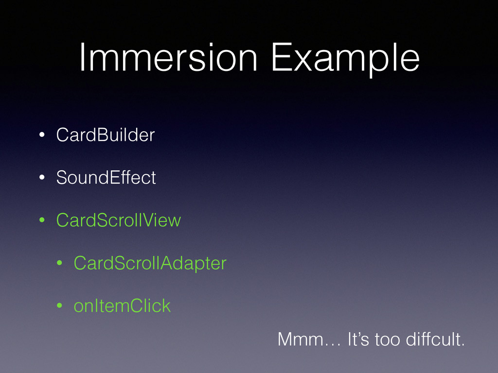 Immersion Example • CardBuilder • SoundEffect •...