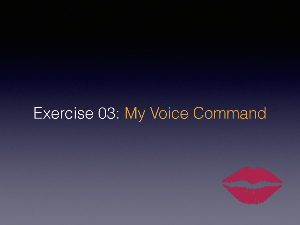 Exercise 03: My Voice Command