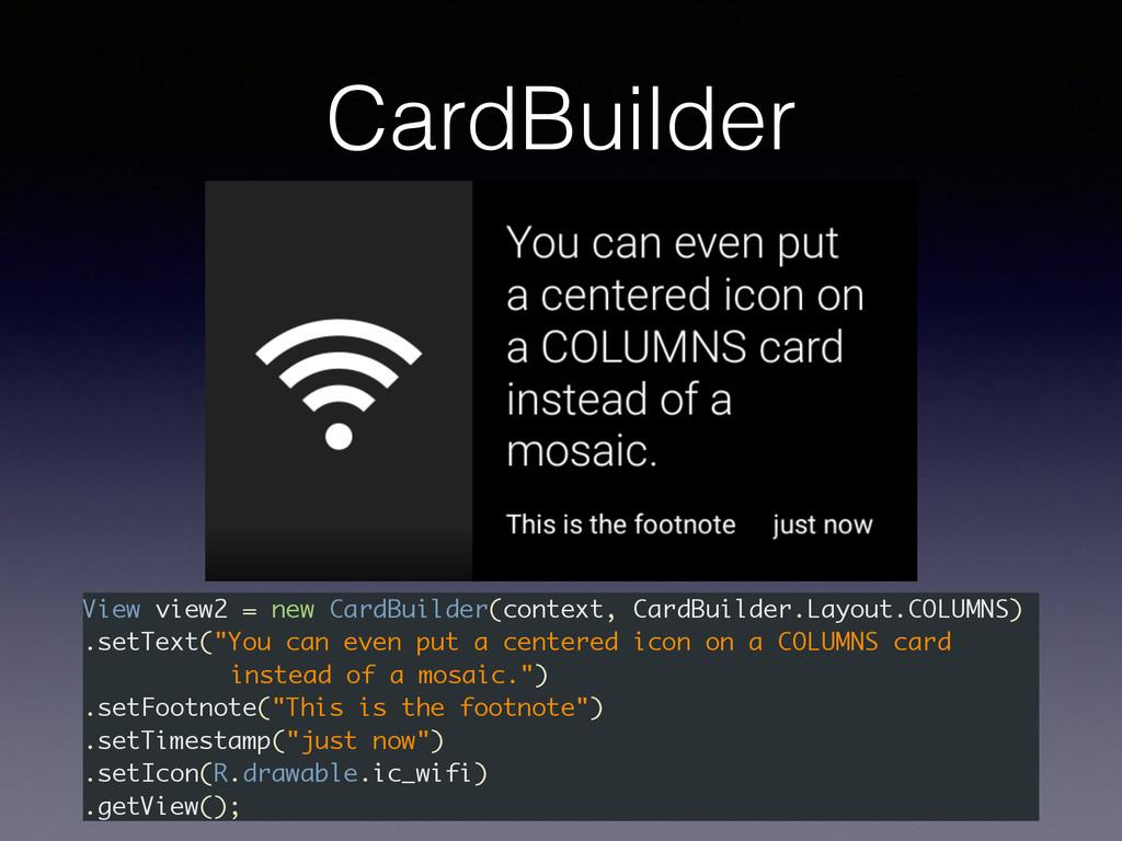 View view2 = new CardBuilder(context, CardBuild...
