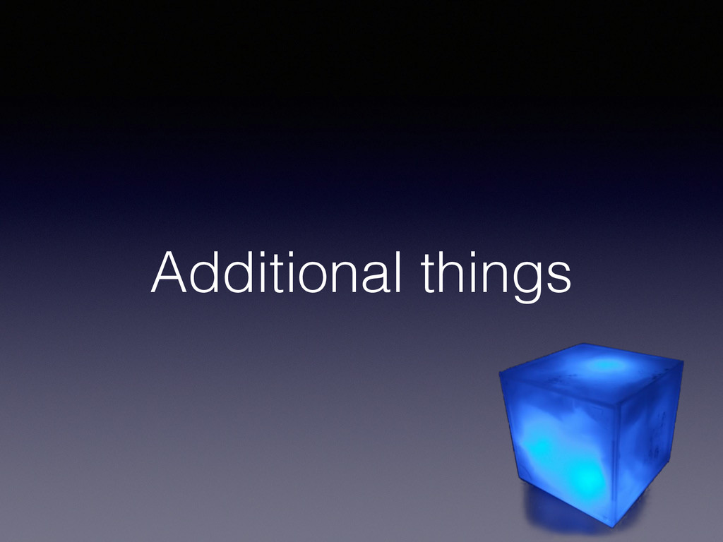 Additional things