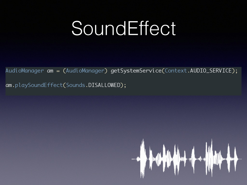 SoundEffect AudioManager am = (AudioManager) ge...