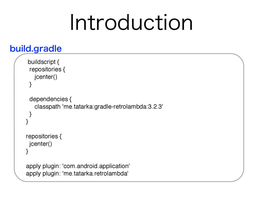 *OUSPEVDUJPO buildscript { repositories { jcent...