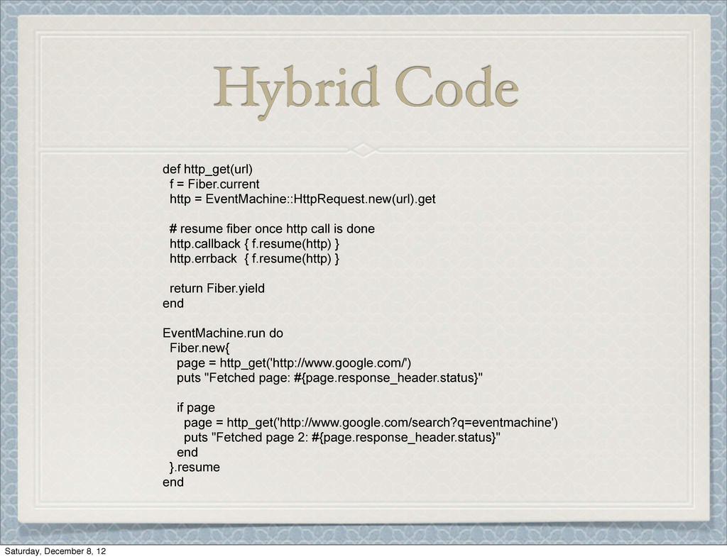 Hybrid Code def http_get(url) f = Fiber.current...