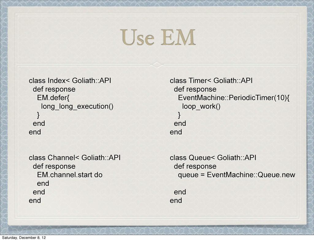 Use EM class Index< Goliath::API def response E...