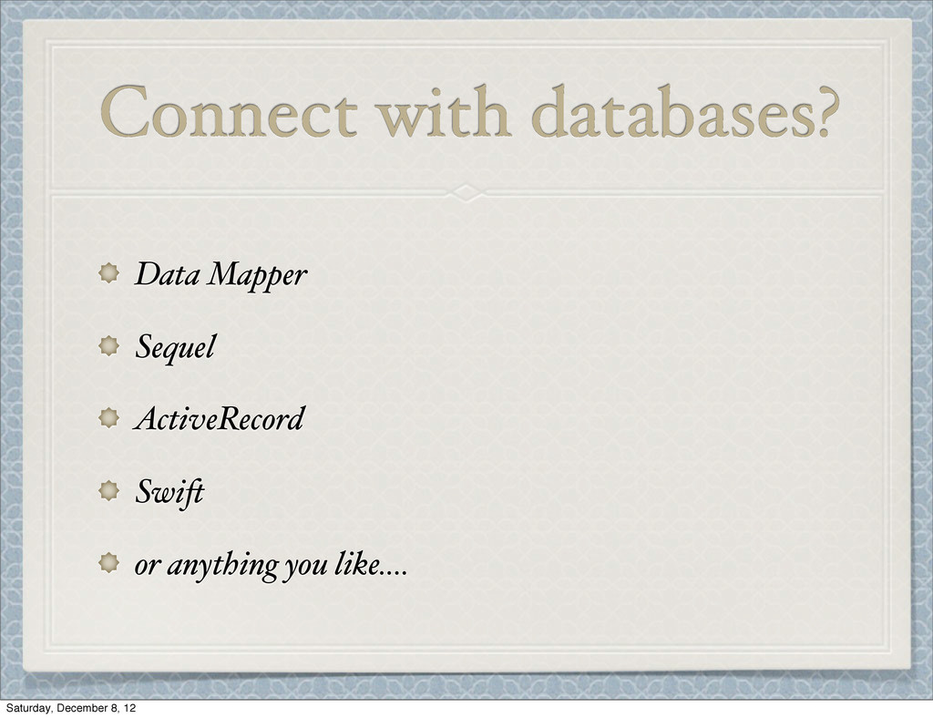 Connect with databases? Data Mapper Sequel Acti...