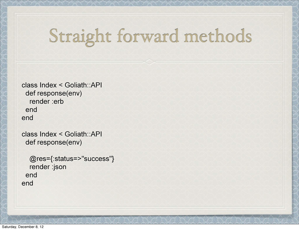Straight forward methods class Index < Goliath:...