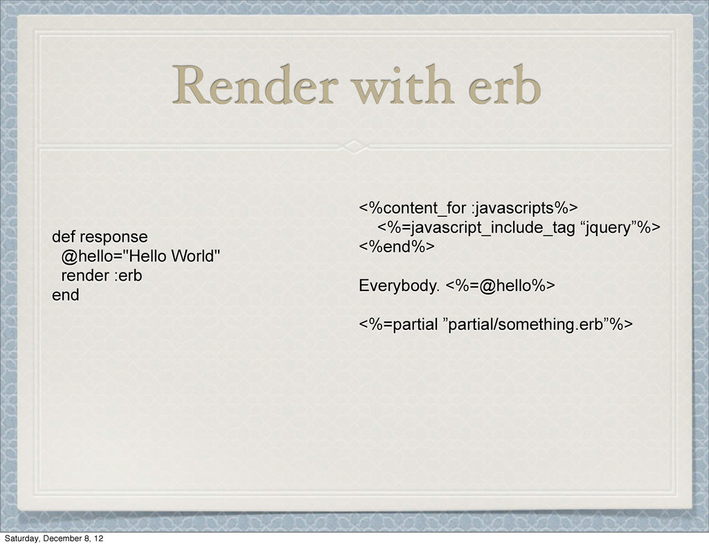 "Render with erb def response @hello=""Hello Worl..."