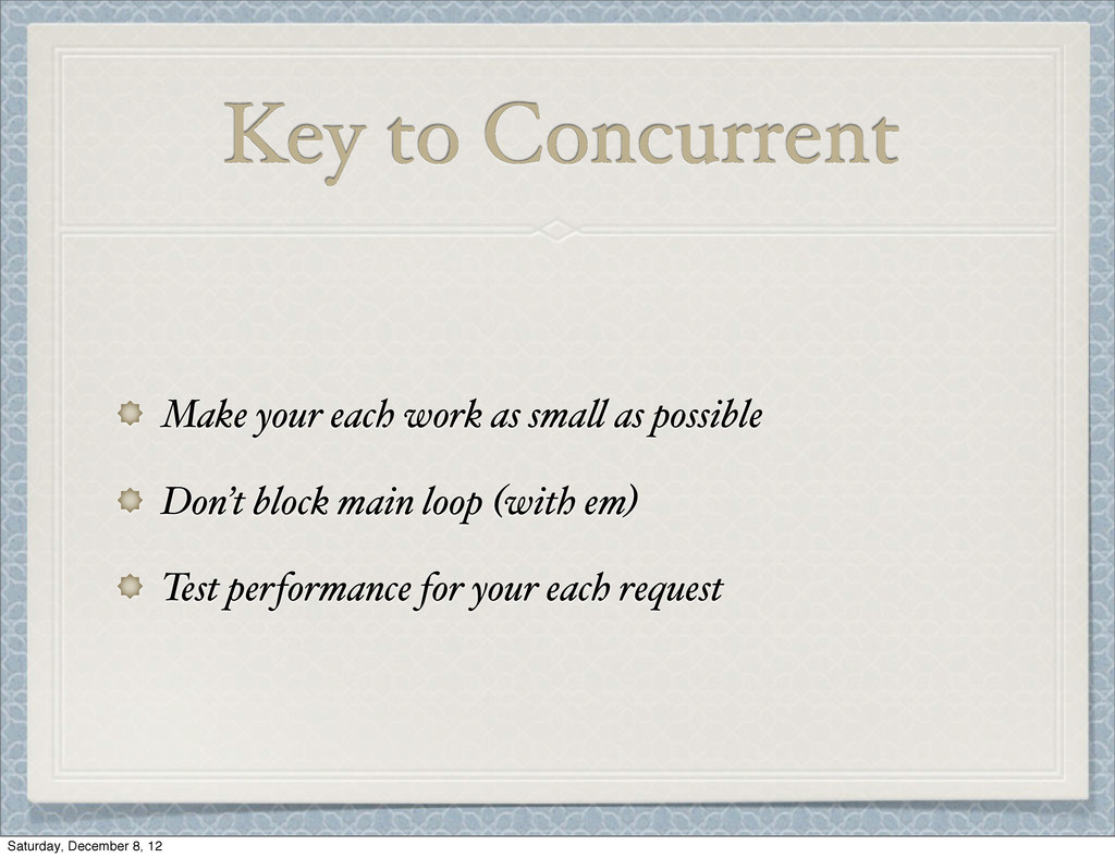 Key to Concurrent Make your each work as sma$ a...
