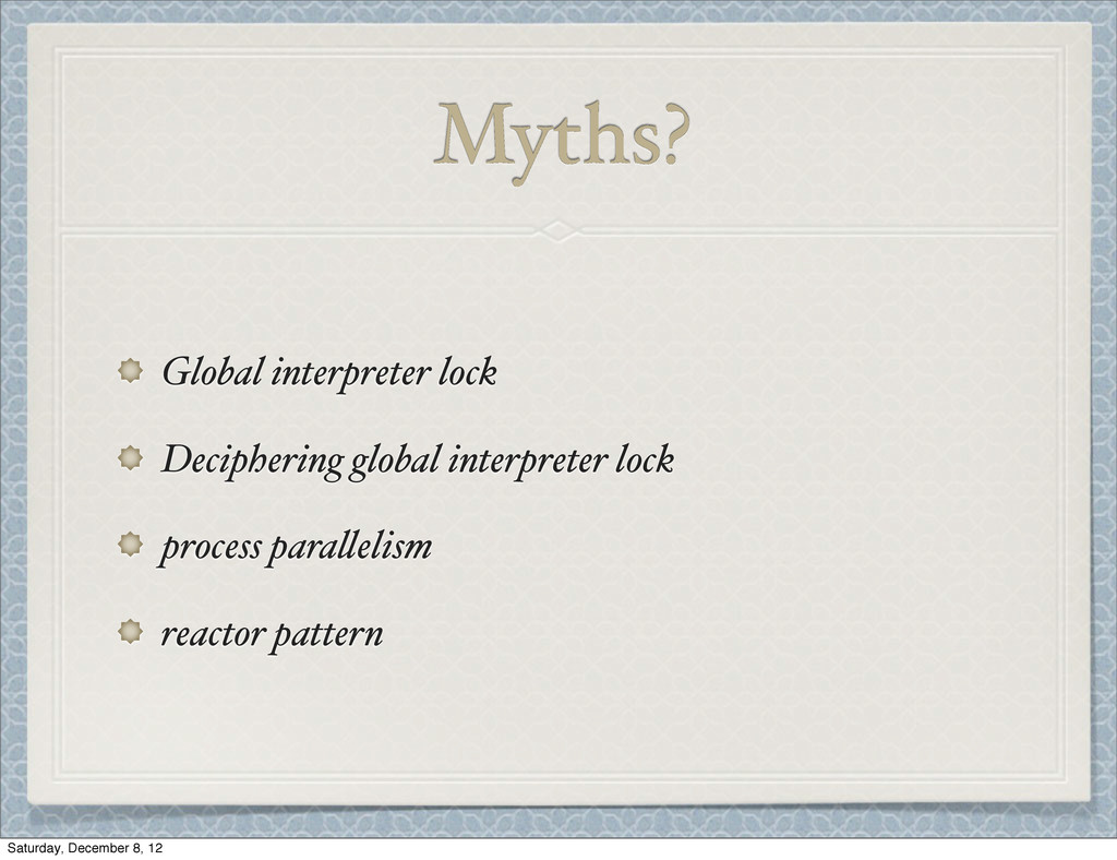 Myths? Global interpreter lock Deciphering glob...