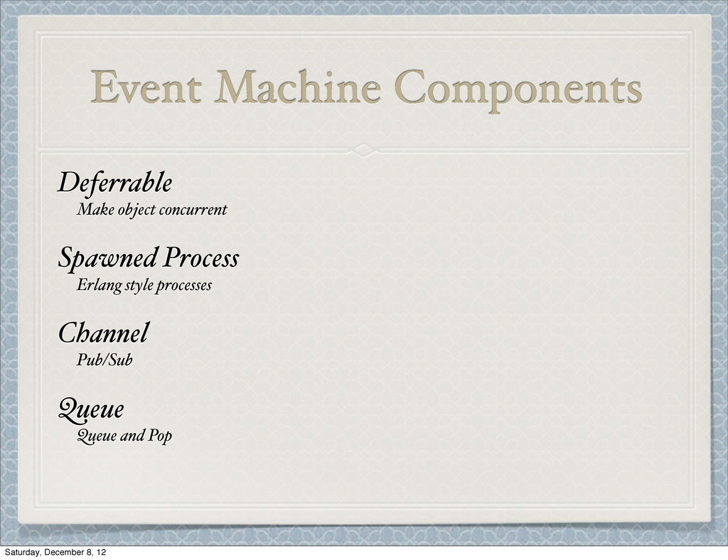 Event Machine Components Deferrable Make object...
