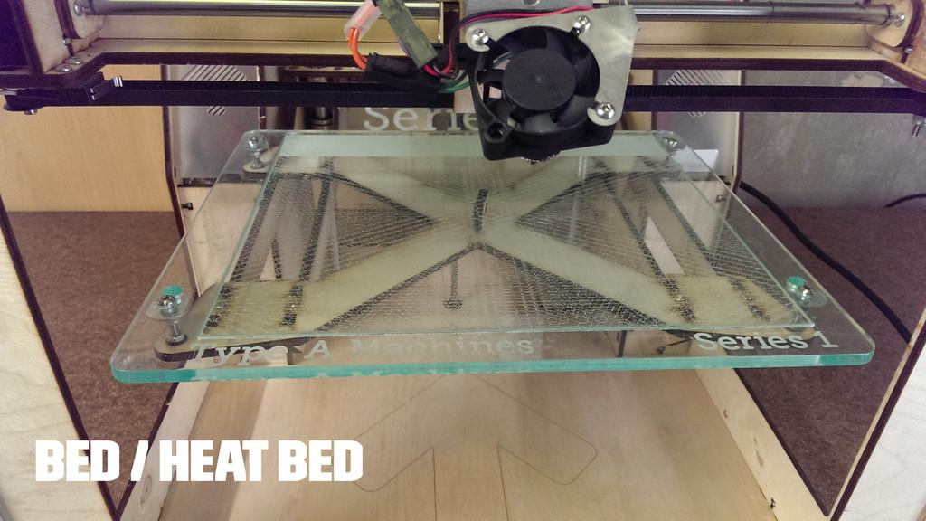 BED / HEAT BED