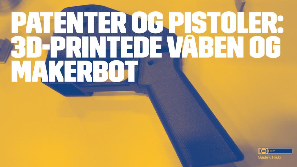 PATENTER OG PISTOLER: 3D-PRINTEDE VÅBEN OG MAKE...