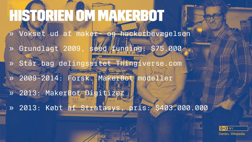 HISTORIEN OM MAKERBOT » Vokset ud af maker- og ...
