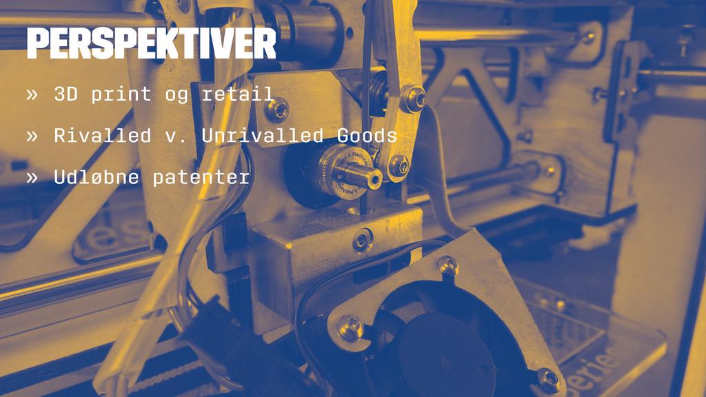PERSPEKTIVER » 3D print og retail » Rivalled v....