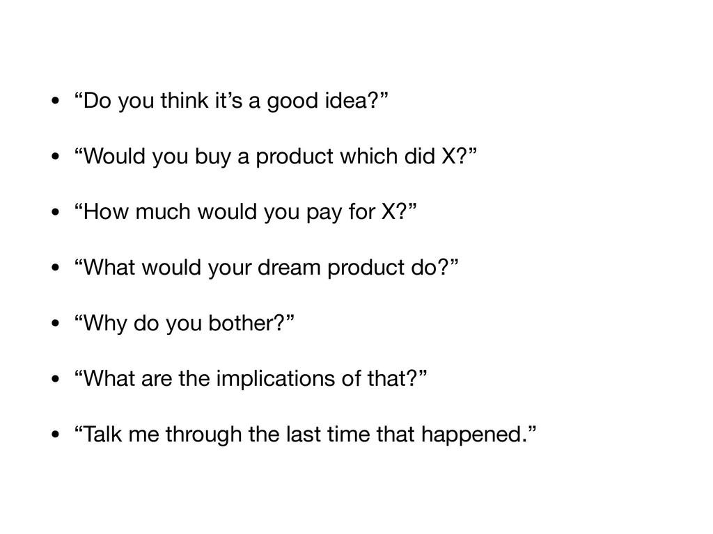 "• ""Do you think it's a good idea?""  • ""Would yo..."