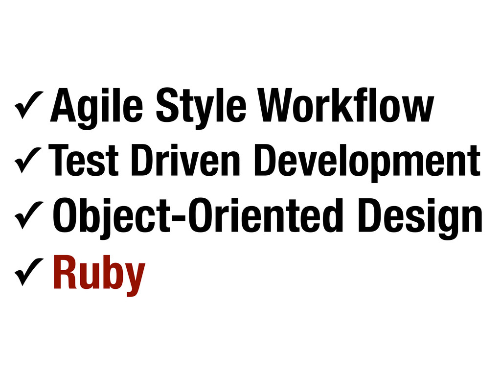 ✓ Agile Style Workflow ✓ Test Driven Development...