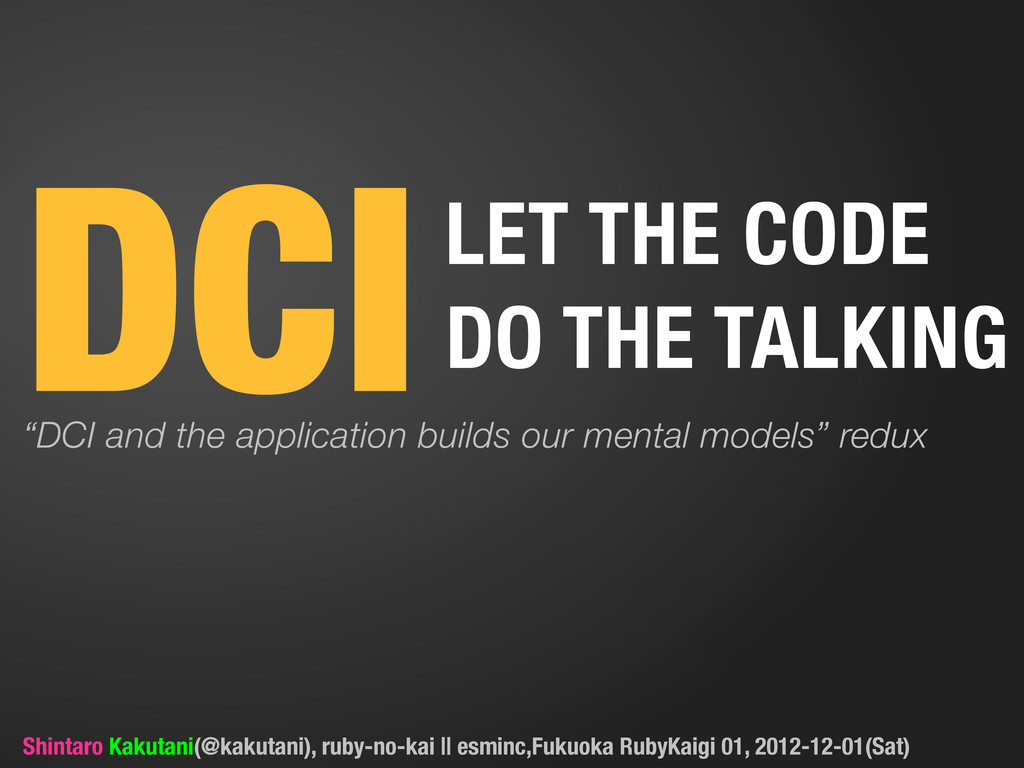 """DCILET THE CODE DO THE TALKING """"DCI and the app..."""