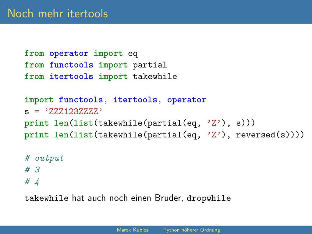 Noch mehr itertools from operator import eq fro...