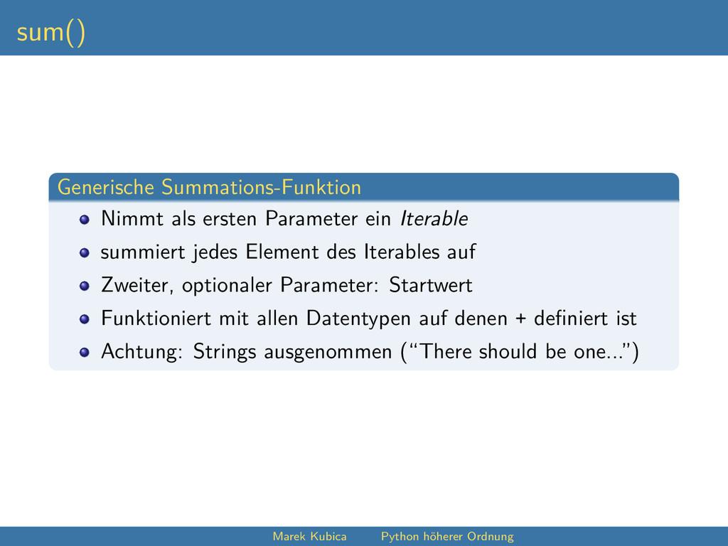 sum() Generische Summations-Funktion Nimmt als ...