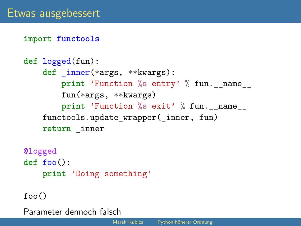 Etwas ausgebessert import functools def logged(...