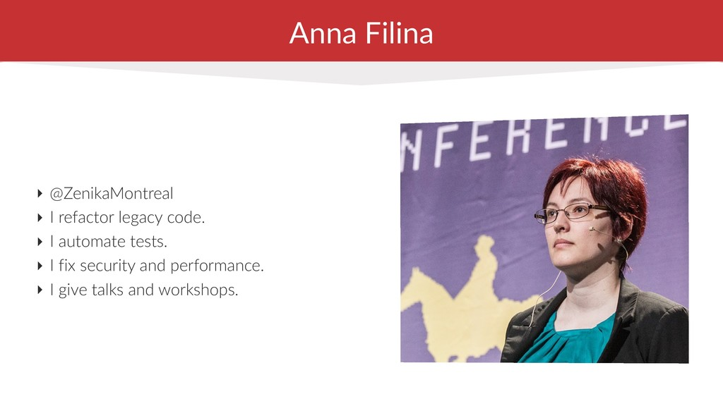 Anna Filina ‣ @ZenikaMontreal ‣ I refactor lega...