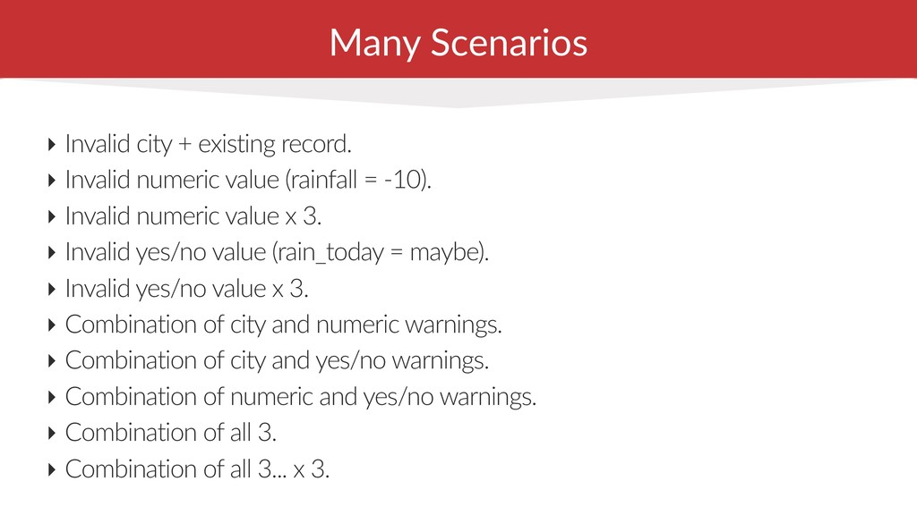 Many Scenarios ‣ Invalid city + existing record...