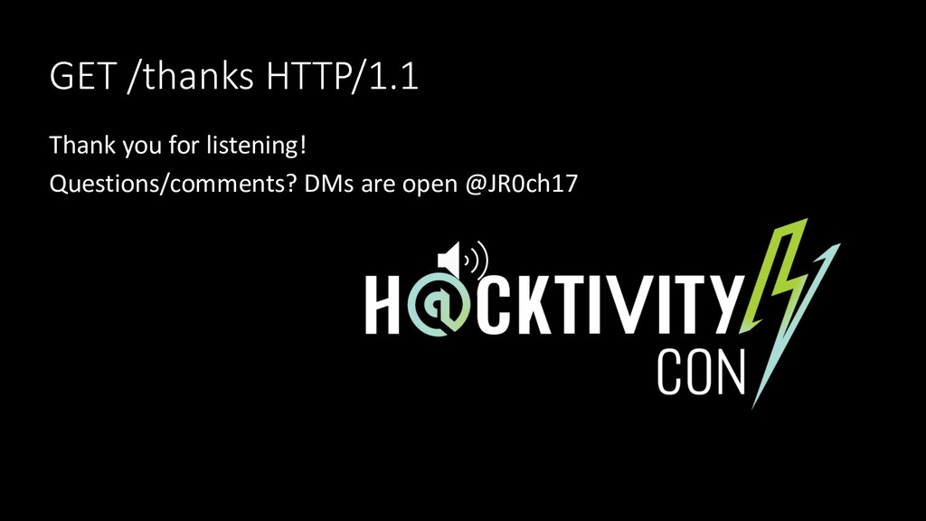 GET /thanks HTTP/1.1 Thank you for listening! Q...