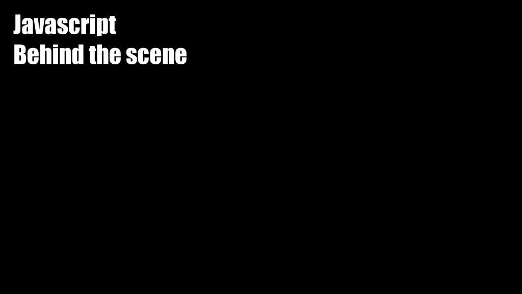 Javascript Behind the scene