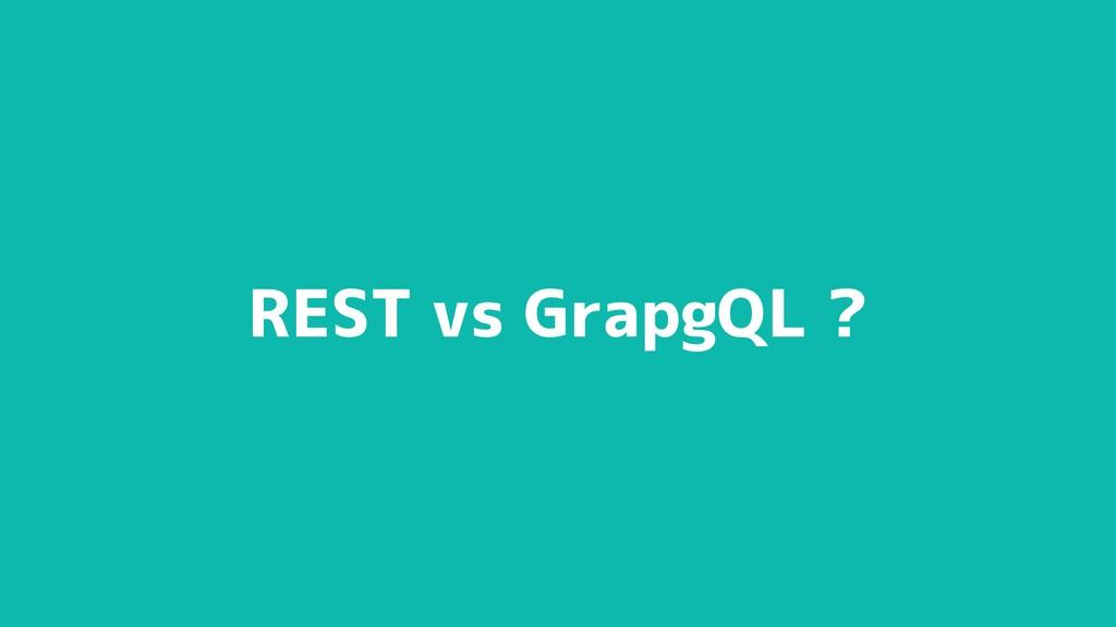 REST vs GrapgQL ?