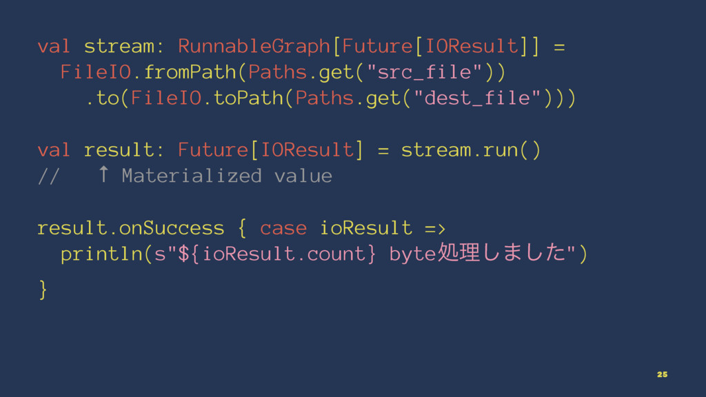 val stream: RunnableGraph[Future[IOResult]] = F...