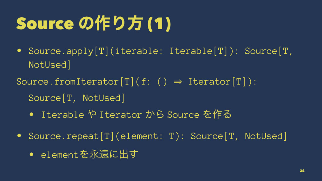 Source ͷ࡞Γํ (1) • Source.apply[T](iterable: Ite...