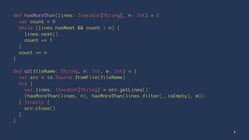 def hasMoreThan(lines: Iterator[String], n: Int...
