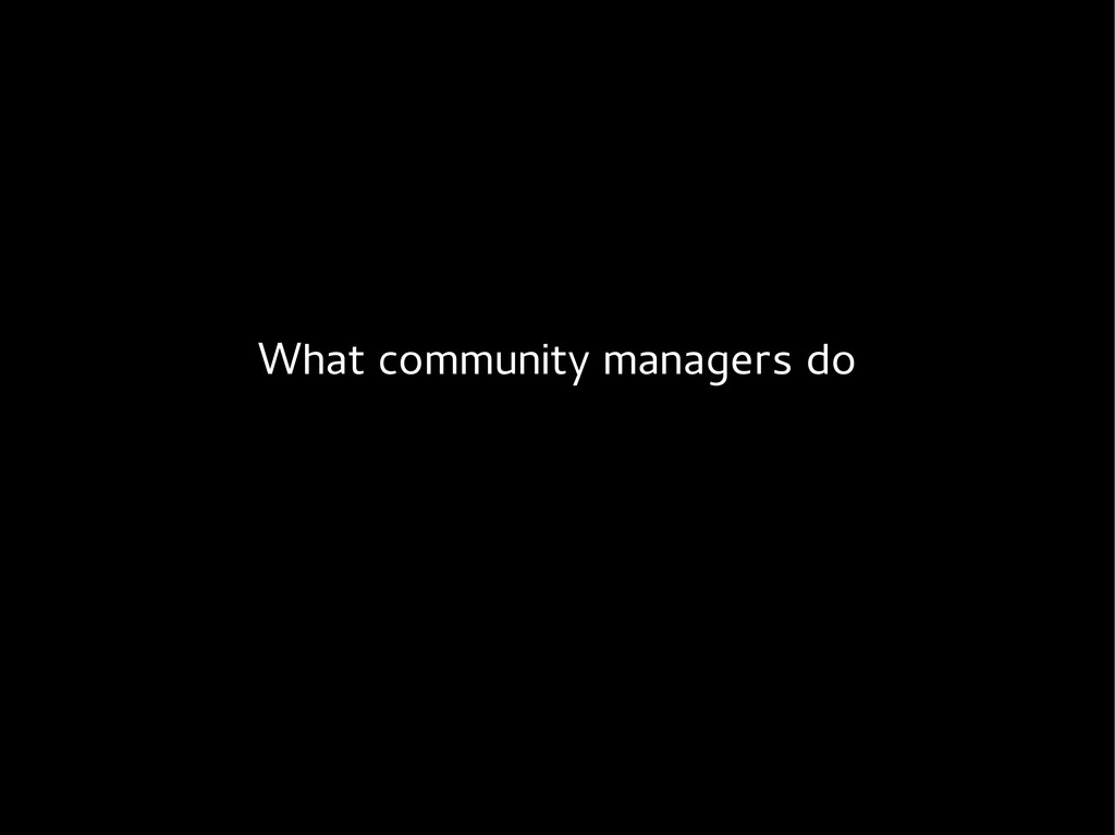 What community managers do