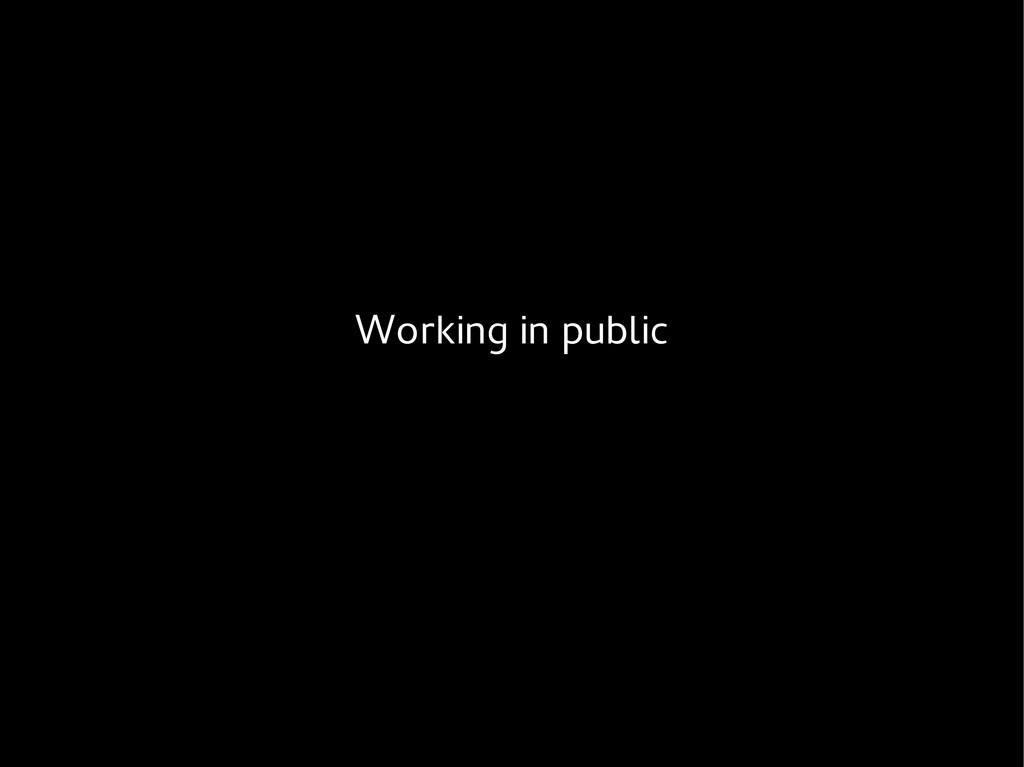 Working in public