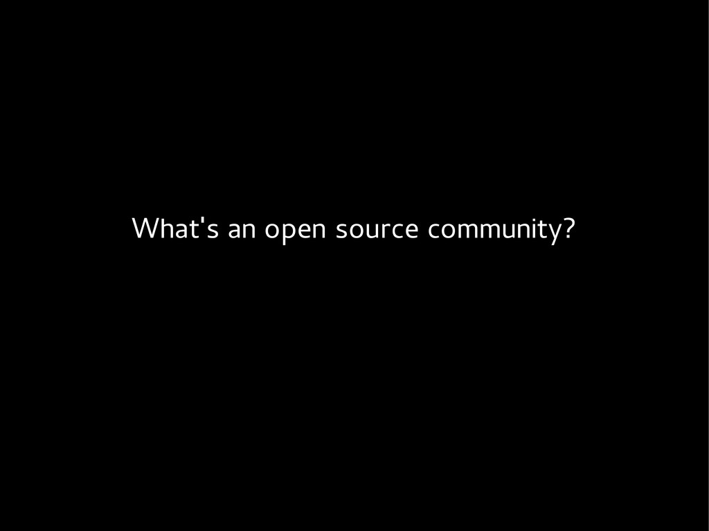 What's an open source community?