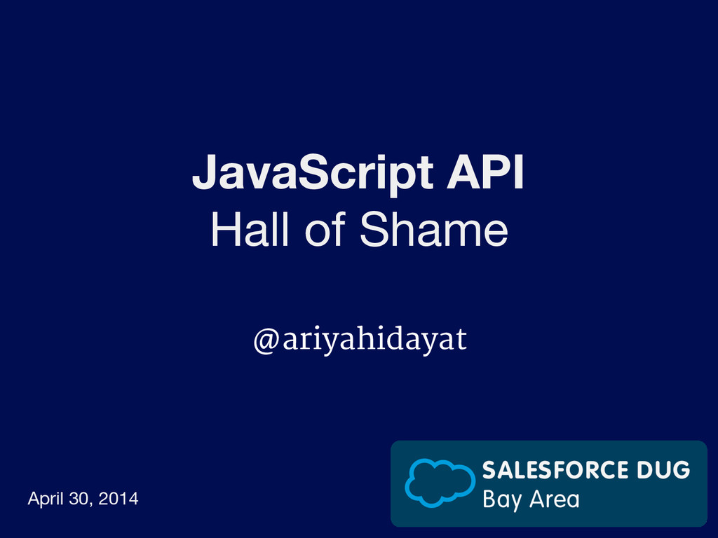 JavaScript API Hall of Shame @ariyahidayat Apri...
