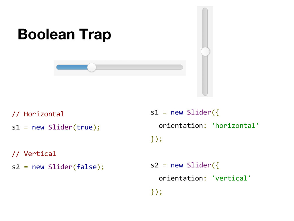 Boolean Trap // Horizontal s1 = new Slider(true...