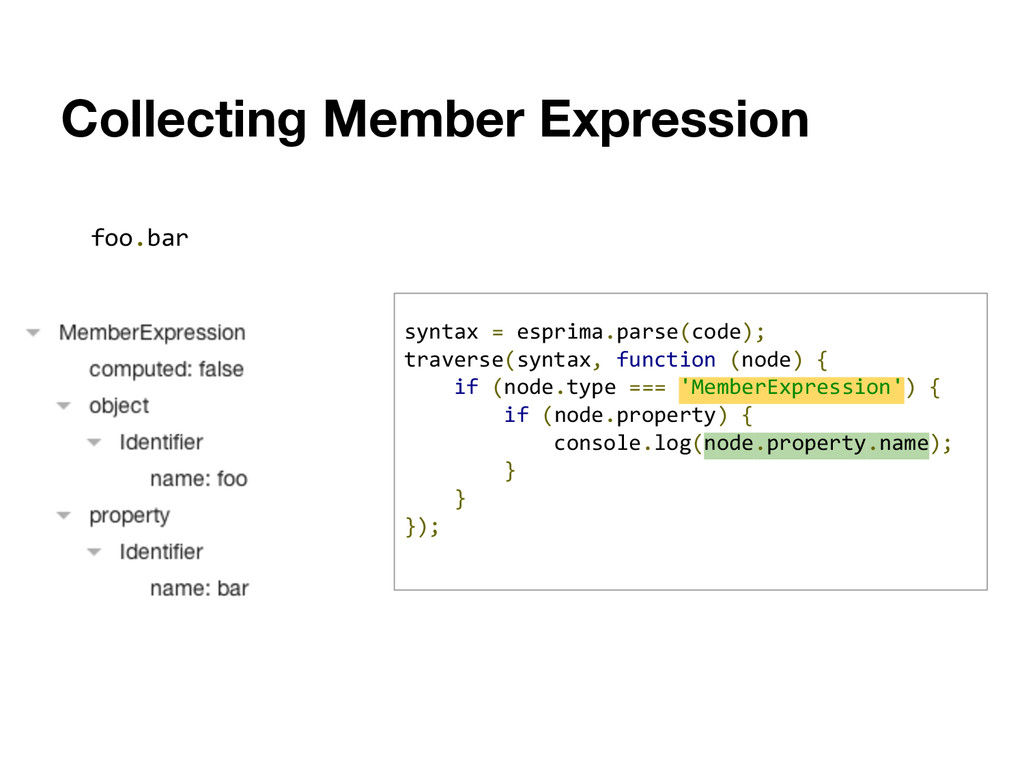 Collecting Member Expression foo.bar syntax = e...