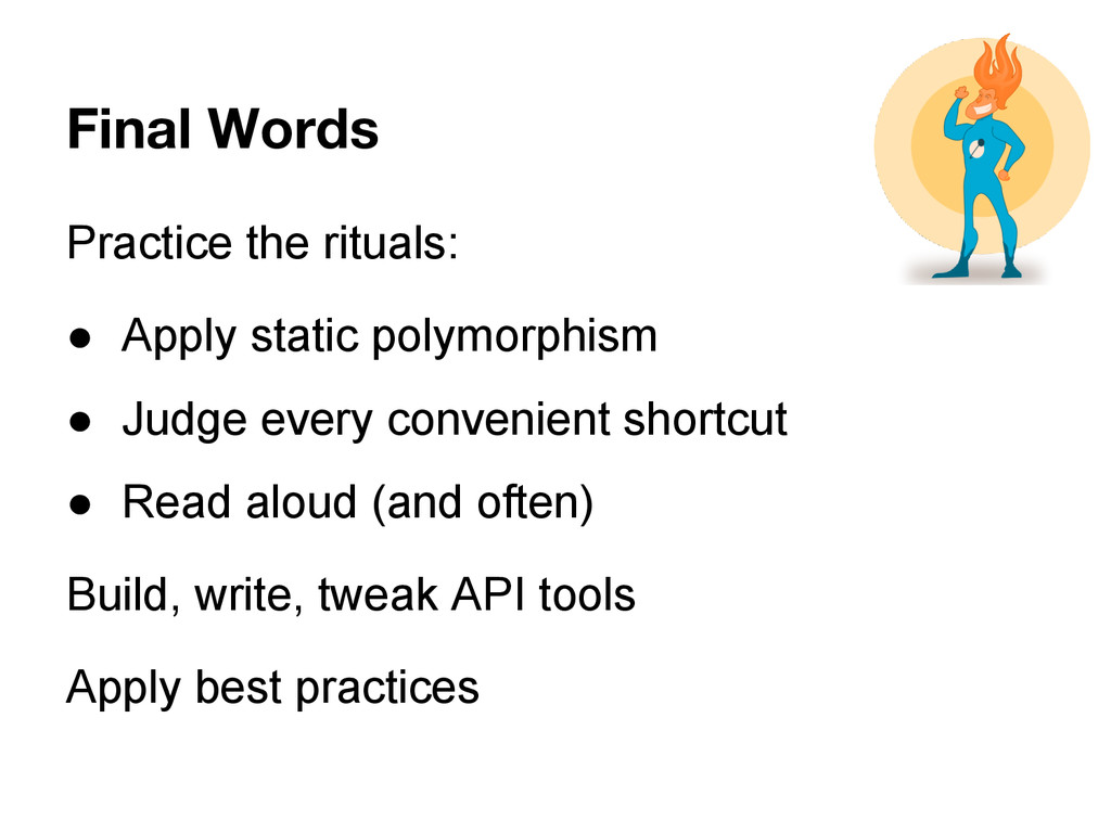 Final Words Practice the rituals: ● Apply stati...