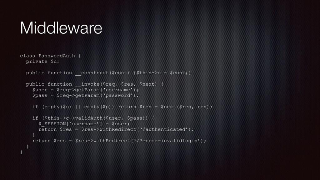 Middleware class PasswordAuth { private $c; ...