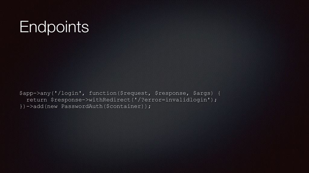 Endpoints $app->any('/login', function($request...
