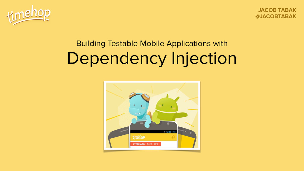 Dependency Injection Building Testable Mobile A...