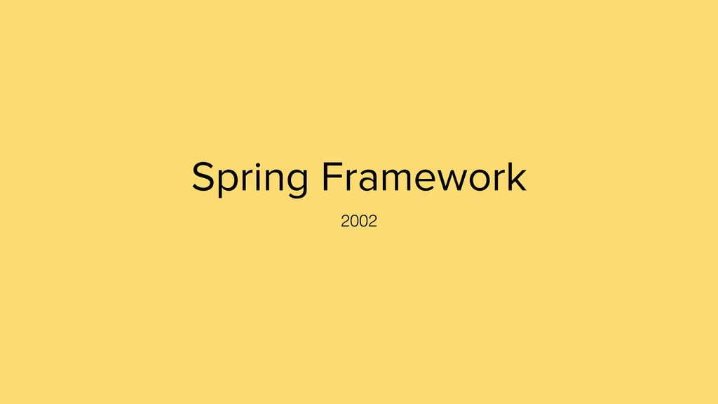 Spring Framework 2002