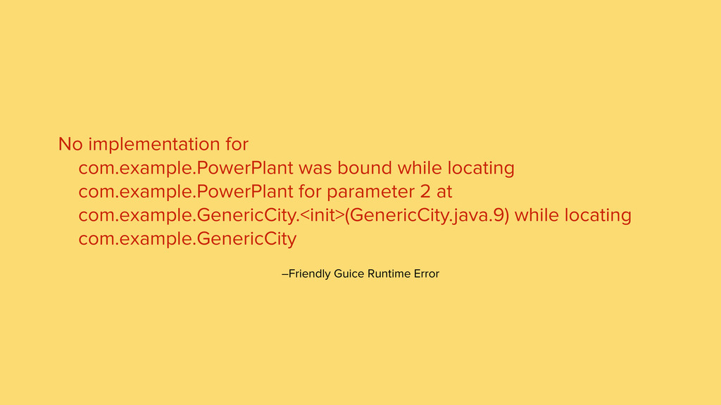 –Friendly Guice Runtime Error No implementation...