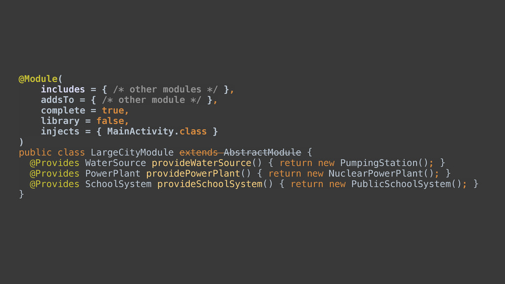 @Module( includes = { /* other modules */ }, ...