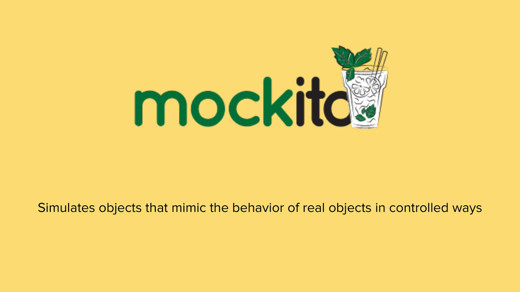 Simulates objects that mimic the behavior of re...