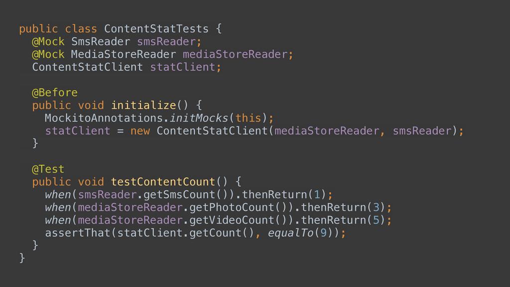 public class ContentStatTests { @Mock SmsReade...
