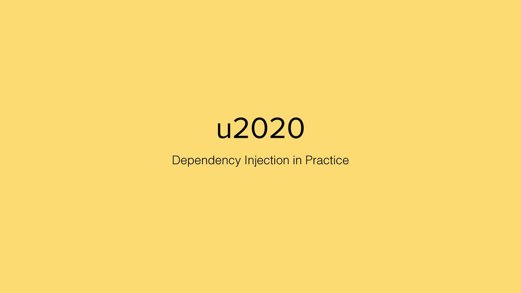 u2020 Dependency Injection in Practice
