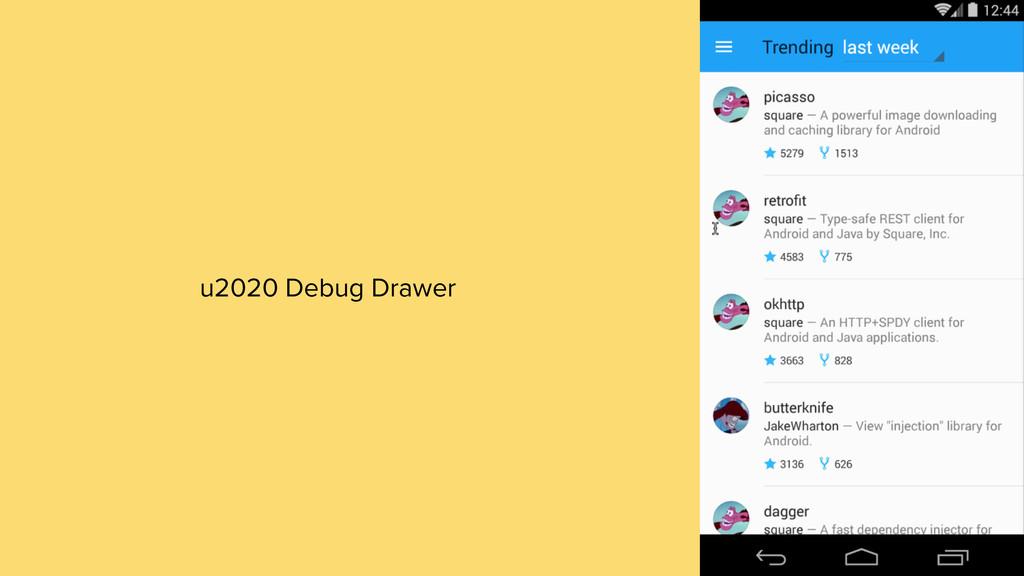 u2020 Debug Drawer